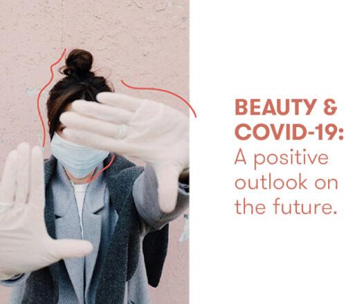 Beauty & Covid19: positivity prevails