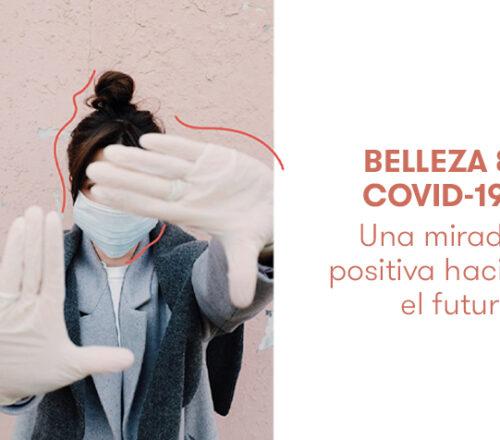 Belleza y Covid-19: una mirada positiva